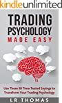 Trading Psychology Made Easy: Use The...