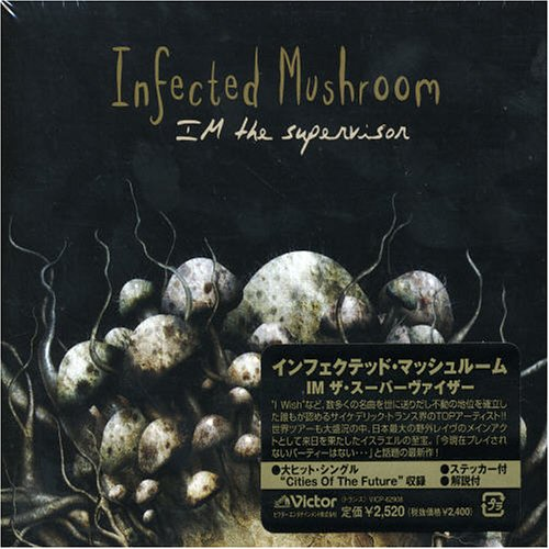 Infected Mushroom - IM the Supervisor (+1 Bonus Track) - Zortam Music