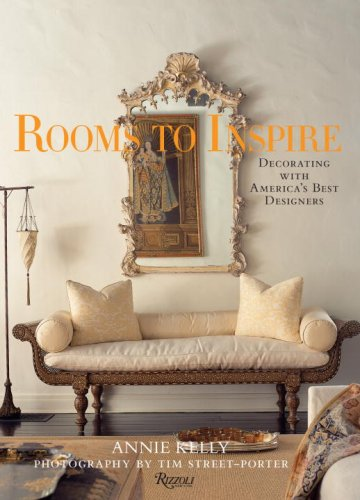 Rooms to Inspire: Decorating with America's Best Designers