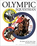 Olympic Equestrian: The Sports and the Stories from Stockholm to Sydney