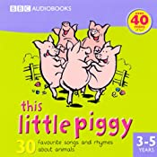 This Little Piggy: 30 Favourite Songs and Rhymes | [BBC Audiobooks]