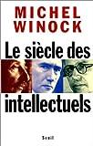 echange, troc Michel Winock - Le Siècle des intellectuels