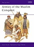 Armies of the Muslim Conquest (Men-at-Arms)
