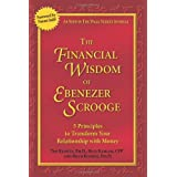 The Financial Wisdom of Ebenezer Scrooge : 5 Principles to Transform Your Relationship with Money ~ Rick Kahler