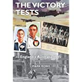 The Victory Tests: England v Australia 1945by Mark Rowe