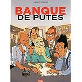 Banque de putespar Thibaut Soulci�