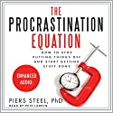 The Procrastination Equation: How to Stop Putting Things Off and Start Getting Stuff Done (       UNABRIDGED) by Piers Steel Narrated by Pete Larkin