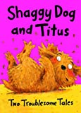 Shaggy Dog and Titus: Two Troublesome Tales: Shaggy Dog and the Terrible Itch; Titus's Troublesome Tooth David Bedford