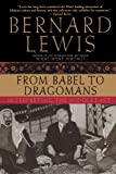 From Babel to Dragomans: Interpreting the Middle East (0195182537) by Bernard Lewis