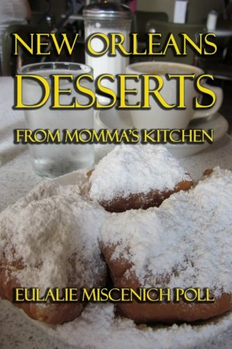 New Orleans Desserts from Momma's Kitchen by Eulalie Miscenich Poll