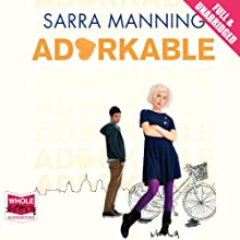 Adorkable (       UNABRIDGED) by Sarra Manning Narrated by Daniel Coonan, Penelope Rawlins