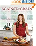Against All Grain: Delectable Paleo R...