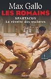 Les Romains : Spartacus, la r�volte des esclaves (Litt�rature Fran�aise)