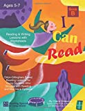I Can Read, Book B: Orton-Gillingham Based Reading Lessons for Young Students Who Struggle with Reading and May Have Dyslexia