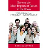 Become The Most Important Person in the Room: Your 30-Day Plan for Empath Empowerment