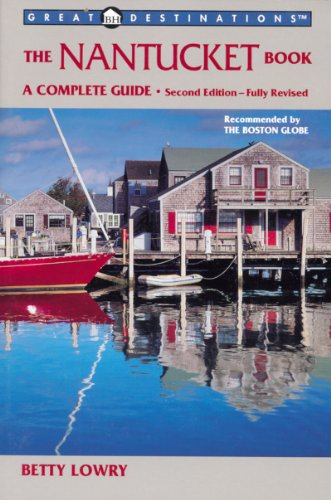 The Nantucket Book: A Complete Guide, Second Edition (A Great Destinations Guide)