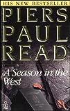 Season in the West (0330308866) by Read, Piers Paul