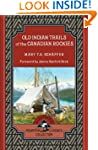 Old Indian Trails of the Canadian Roc...