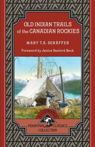 Old Indian Trails of the Canadian Rockies