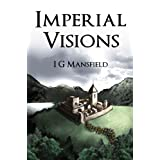 Imperial Visionsby I. G. Mansfield