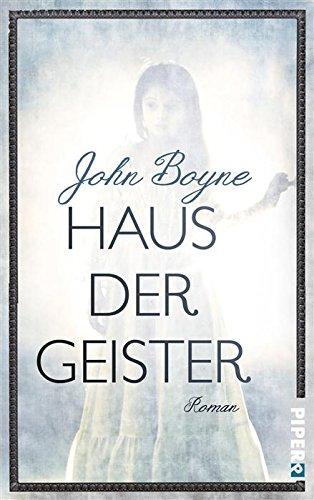 John Boyne - Haus der Geister: Roman