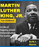 img - for Martin Luther King, Jr. for Children!: A Life of Dignity, a Bold Determination for Justice (African American History Series) book / textbook / text book