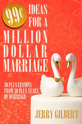 99-Cent Ideas for a Million Dollar Marriage: 30 Plus Lessons from 30 Plus Years of Marriage (99 Dollar compare prices)