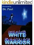 White Warrior (Dr. Paul)