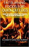 Fat Burning Foods for Quick Fat Loss: Simple and proven Methods to Permanently Keep the weight Off (weight loss)