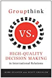 img - for Groupthink Versus High-Quality Decision Making in International Relations book / textbook / text book