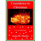 A Countdown to Christmas - An A - Z of Christmas ('A Countdown to')by Anna Maslin