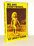 We Are Everywhere. (0060902450) by Jerry Rubin