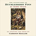 The Adventures of Huckleberry Finn (       ABRIDGED) by Mark Twain Narrated by Garrison Keillor