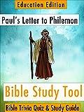 Pauls Letter to Philemon: Bible Trivia Quiz & Study Guide - Education Edition (BibleEye Bible Trivia Quizzes & Study Guides - Education Edition Book 18)