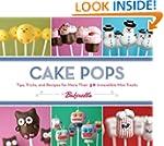 Cake Pops: Tips, Tricks, and Recipes...