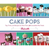 Cake Pops: Tips, Tricks, and Recipes for More Than 40 Irresistible Mini Treats ~ Angie Dudley