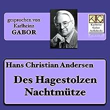 Des Hagestolzen Nachtmütze Hörbuch von Hans Christian Andersen Gesprochen von: Karlheinz Gabor