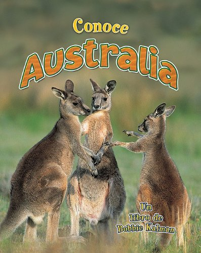 Conoce Australia / Spotlight on Australia (Conoce Mi Pais / Spotlight on My Country) (Spanish Edition)