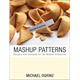 Mashup Patterns: Designs and Examples for the Modern Enterprise ~ Michael Ogrinz