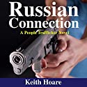 Russian Connection: Trafficker, Book 7 Audiobook by Keith Hoare Narrated by Anisha Dadia