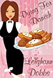 Dying For Danish (Lexy Baker Cozy Mystery Series Book 2)
