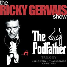 The Podfather Trilogy - Season Four of The Ricky Gervais Show Performance by Ricky Gervais, Stephen Merchant, Karl Pilkington Narrated by Ricky Gervais, Karl Pilkington, Steve Merchant
