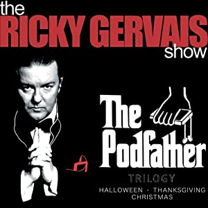 The Podfather Trilogy - Season Four of The Ricky Gervais Show (       UNABRIDGED) by Ricky Gervais, Stephen Merchant, Karl Pilkington