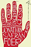 img - for Extremely Loud and Incredibly Close First edition by Foer, Jonathan Safran published by Houghton Mifflin Harcourt Hardcover book / textbook / text book