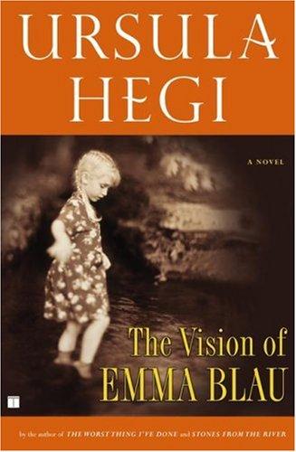 The Vision of Emma Blau, Ursula Hegi