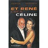 Et René créa Céline (Biographie)