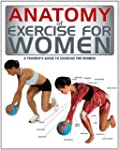 Anatomy of Exercise for Women: A Trai...