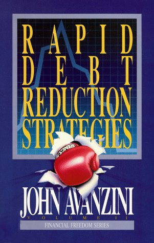 Rapid Debt-Reduction Strategies (Financial Freedom Series), AVANZINI, JOHN