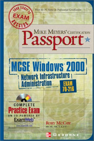 Mike Meyers' MCSE Windows (r) 2000 Network Infrastructure Administration Certification Passport (Exam 70-216)