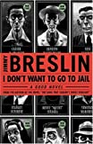 I Don't Want to Go to Jail: A Good Story (0316118451) by Breslin, Jimmy